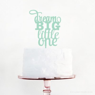 Dream Big Little One Cake Topper